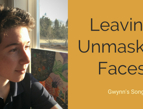 Gwynn's Song: Leaving Unmasked Faces
